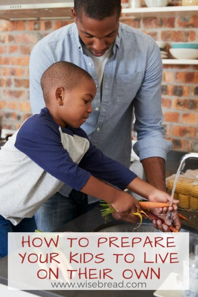 How to Prepare Your Kids to Live On Their Own