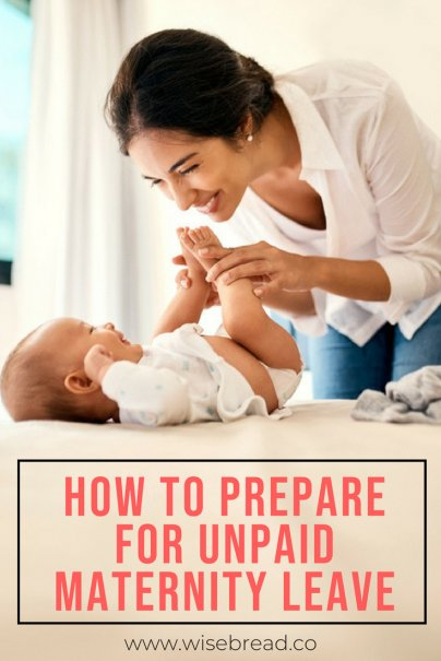How to Prepare for Unpaid Maternity Leave