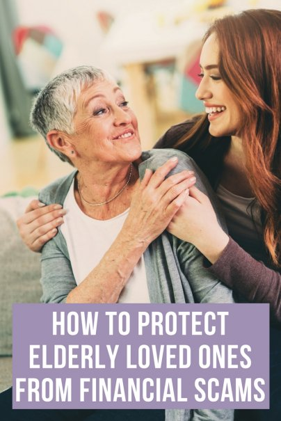 How to Protect Elderly Loved Ones From Financial Scams