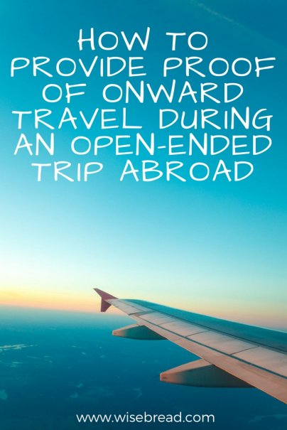 How to Provide Proof of Onward Travel During an Open-Ended Trip Abroad