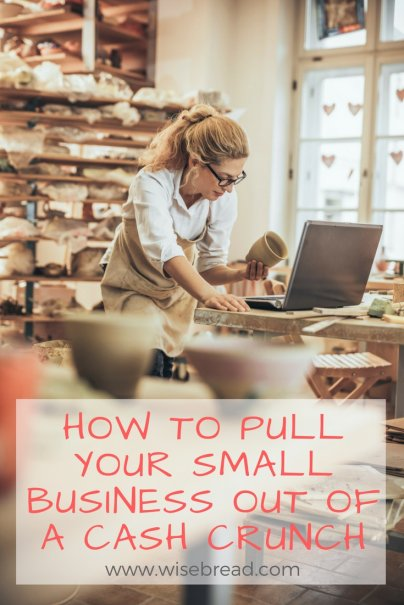 How to Pull Your Small Business Out of a Cash Crunch