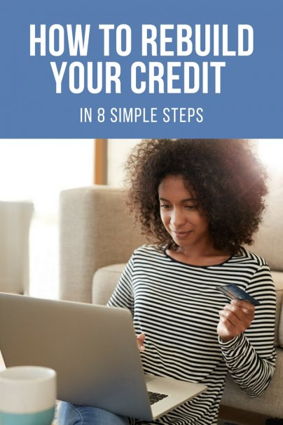 How to Rebuild Your Credit in 8 Simple Steps
