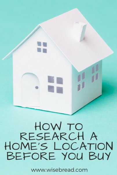 How to Research a Home's Location Before You Buy