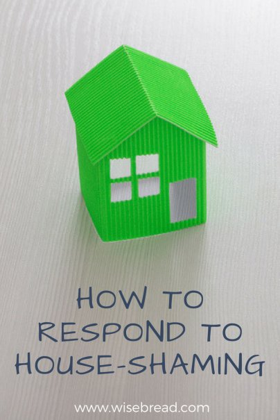 How to Respond to House-Shaming