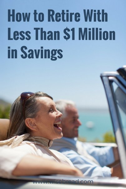 How to Retire With Less Than $1 Million in Savings