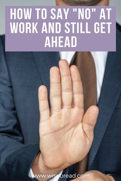 """How to Say """"No"""" at Work and Still Get Ahead"""