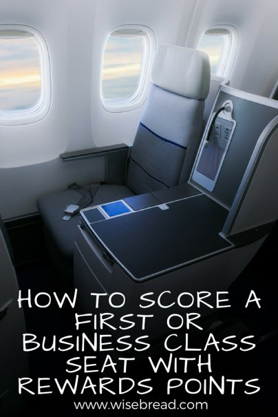 How to Score a First or Business Class Seat With Rewards Points