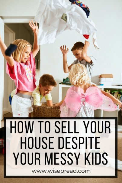 How to Sell Your House Despite Your Messy Kids