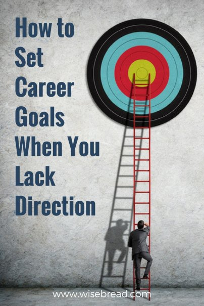 How to Set Career Goals When You Lack Direction