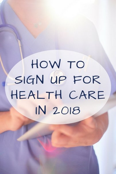 How to Sign Up for Health Care in 2018