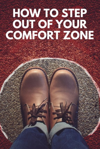 How to Step Out of Your Comfort Zone and Try Something New