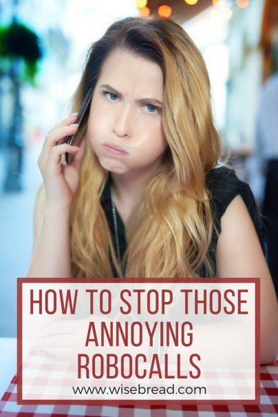 How to Stop Those Annoying Robocalls