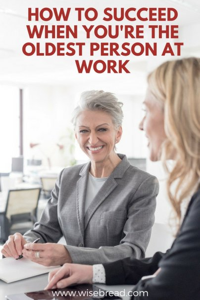 How to Succeed When You're the Oldest Person at Work