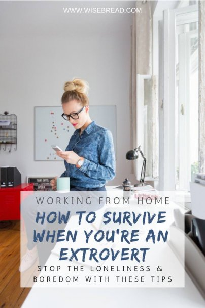 How to Survive Working From Home When You're an Extrovert