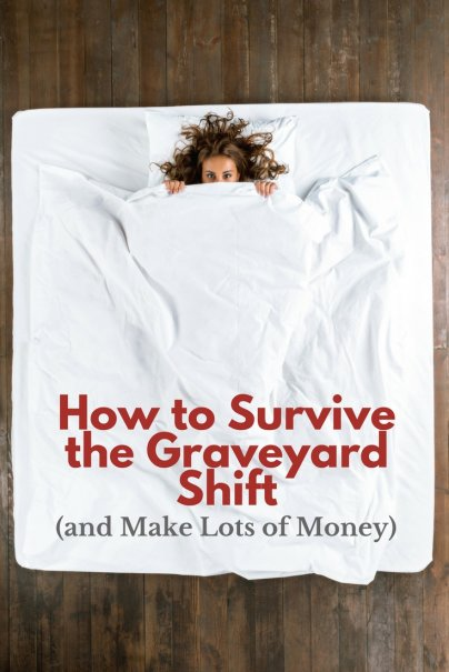 How to Survive the Graveyard Shift (and Make Lots of Money)