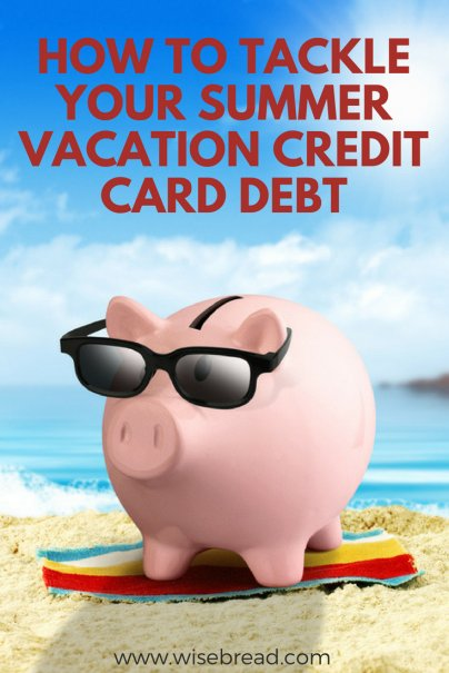 How to Tackle Your Summer Vacation Credit Card Debt