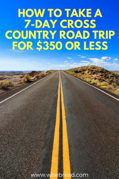 How to Take a 7-Day Cross Country Road Trip for $350 or Less