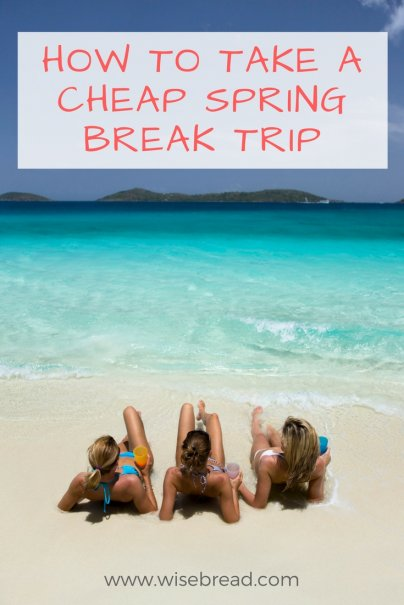 How to Take a Cheap Spring Break Trip