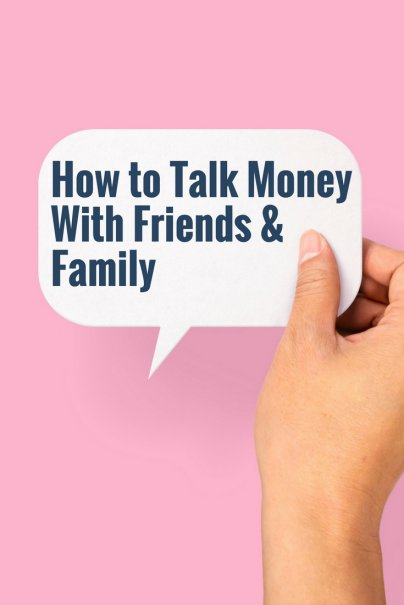 How to Talk to Friends and Family About Money (Without Making Everyone Mad)