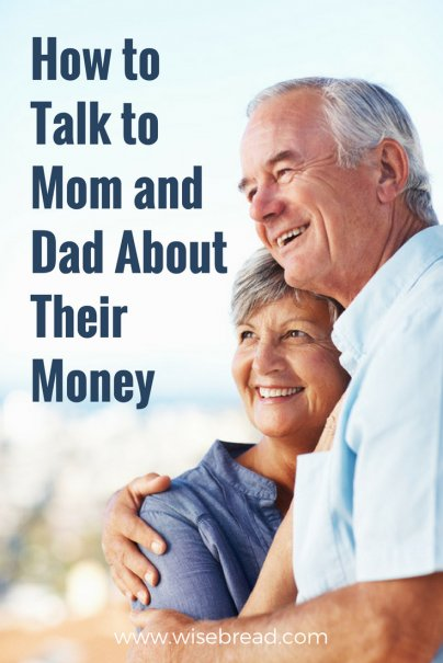 How to Talk to Mom and Dad About Their Money