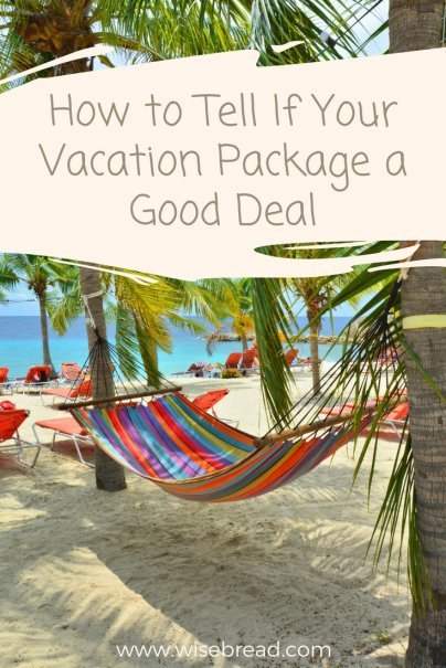 How to Tell If Your Vacation Package a Good Deal