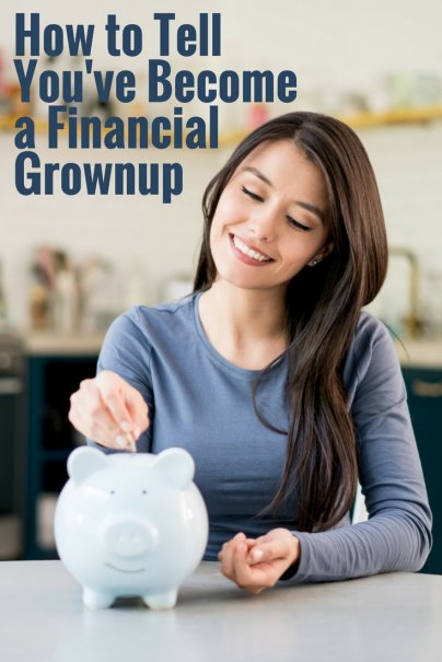 How to Tell You've Become a Financial Grownup