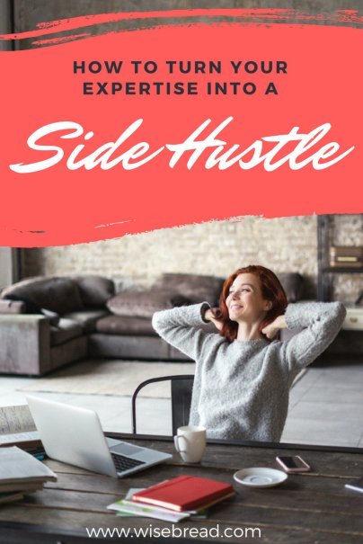 How to Turn Your Expertise Into a Side Hustle