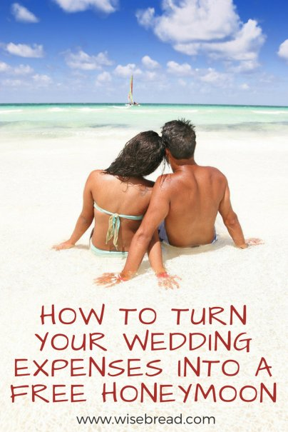 How to Turn Your Wedding Expenses Into a Free Honeymoon
