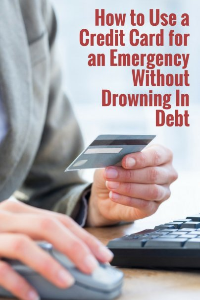 How to Use a Credit Card for an Emergency Without Drowning In Debt
