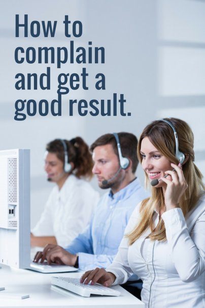 How to complain and get a good result.