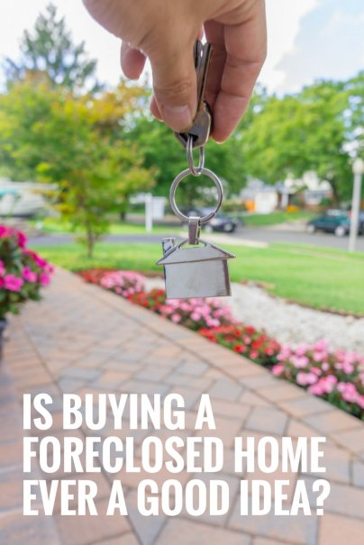 Buying A Foreclosed Home Ever A Good Idea