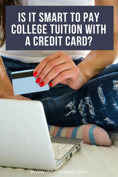 Is It Smart to Pay College Tuition With a Credit Card?