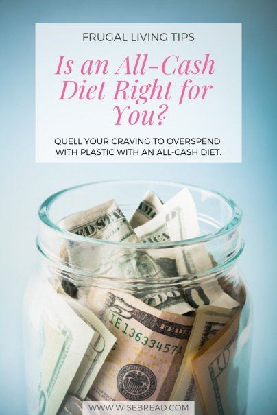 Is an All-Cash Diet Right for You?