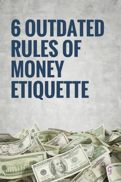 It's Time to Drop These 6 Rules of Money Etiquette