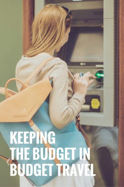 Keeping The Budget In Budget Travel