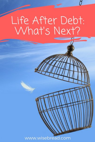Life After Debt: What's Next?