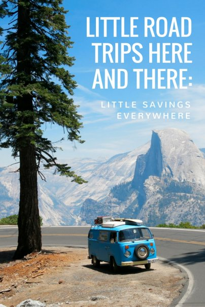 Little Road Trips Here and There: Little Savings Everywhere