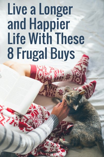 Live a Longer and Happier Life With These 8 Frugal Buys