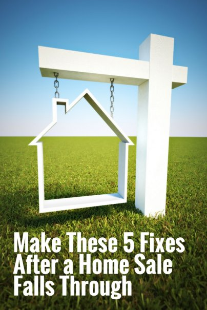 Make These 5 Fixes After a Home Sale Falls Through