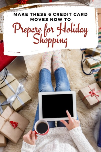Make These 6 Credit Card Moves Now to Prepare for Holiday Shopping