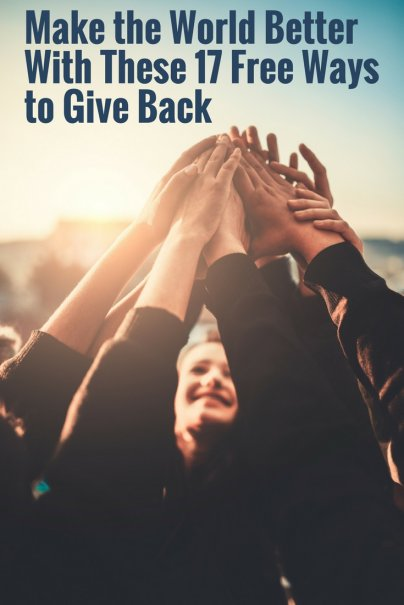 Make the World Better With These 17 Free Ways to Give Back