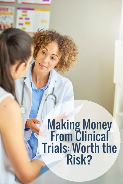 Making Money From Clinical Trials: Worth the Risk?