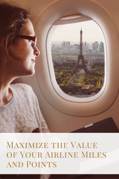 Maximize the Value of Your Airline Miles and Points