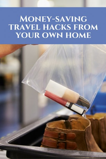 Money-saving travel hacks from your own home