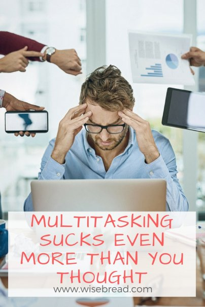 Multitasking Sucks Even More Than You Thought