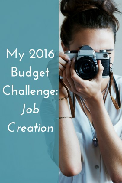 My 2016 Budget Challenge: Job Creation