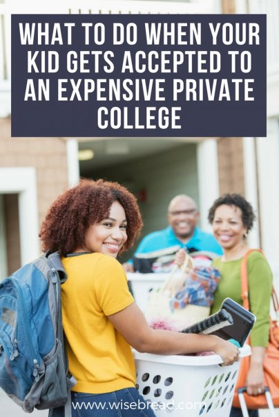 My Kid Got Accepted to an Expensive Private College — Now What?