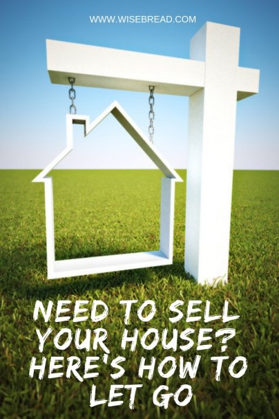 Need to Sell Your House? Here's How to Let Go