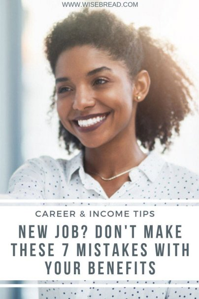 Did you just secure a new job? As you get your benefits and retirement planning set up at your new workplace, don't make these seven career mistakes. | #careertips #careeradvice #newjob