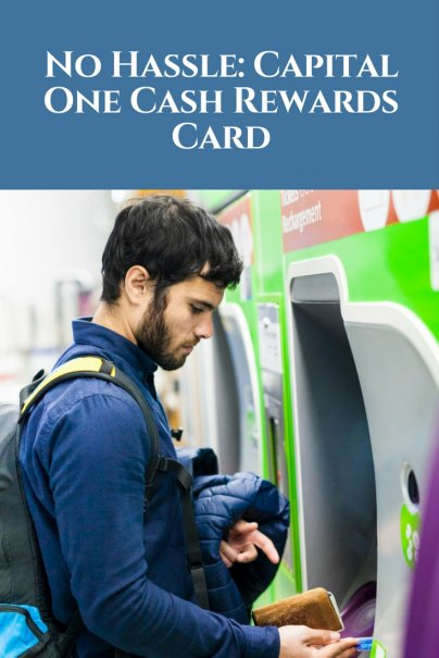 No Hassle: Capital One Cash Rewards Card